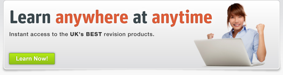 Learn Anywhere at any time.  Instant Access to the UKs best revision products