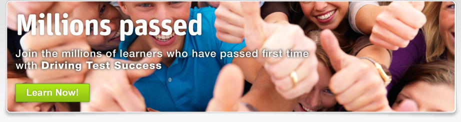 Millions passed.  Join the millions of learners who have passed first time with Driving Test Success. Pass your driving and theory tests with Driving Test Success!